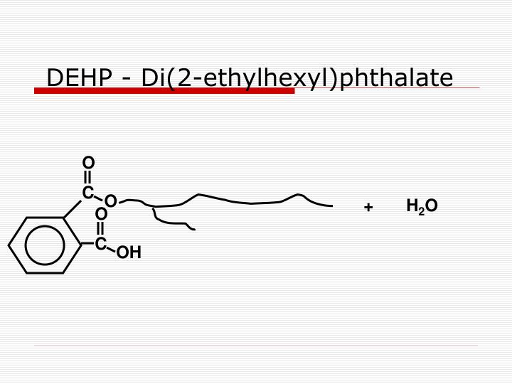 DEHP - Di(2-ethylhexyl)phthalate