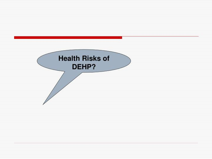 Health Risks of DEHP?