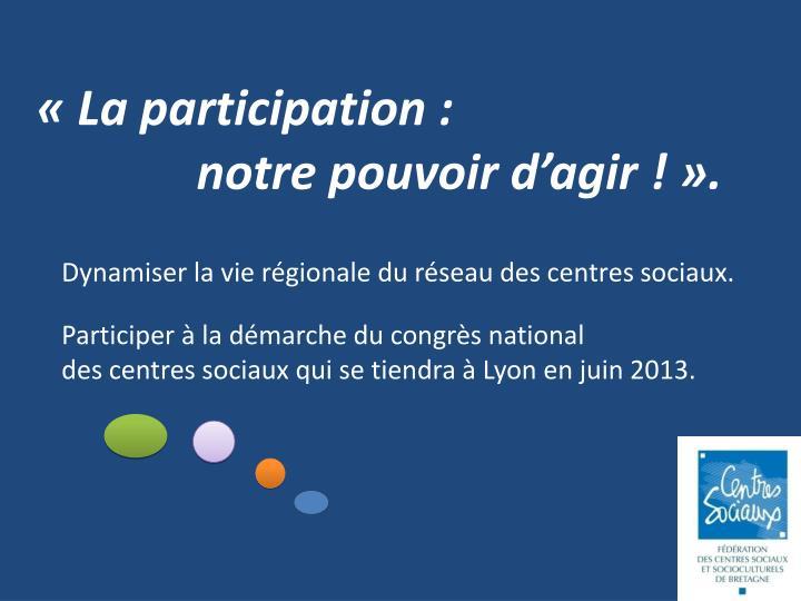 «La participation: