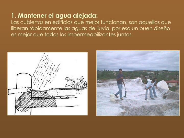 1. Mantener el agua alejada: