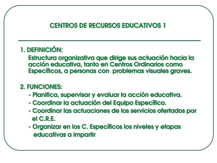CENTROS DE RECURSOS EDUCATIVOS 1