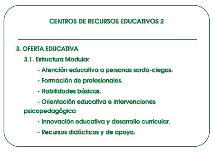 CENTROS DE RECURSOS EDUCATIVOS 2