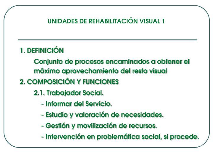 UNIDADES DE REHABILITACIÓN VISUAL 1