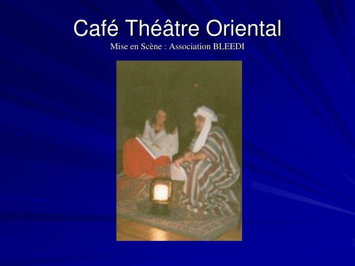 Café Théâtre Oriental