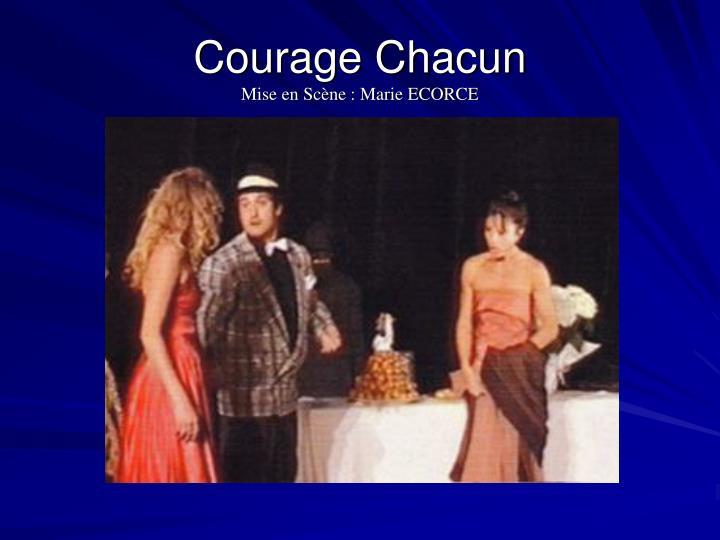 Courage Chacun