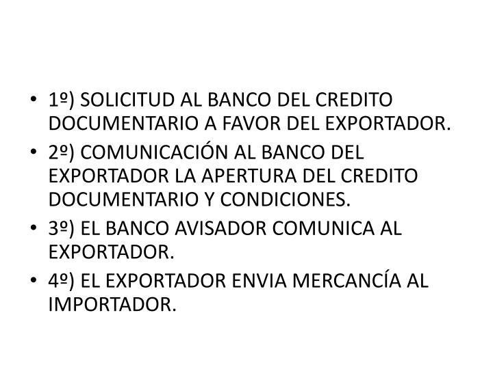 1º) SOLICITUD AL BANCO DEL CREDITO DOCUMENTARIO A FAVOR DEL EXPORTADOR.