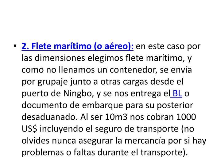 2. Flete marítimo (o aéreo):