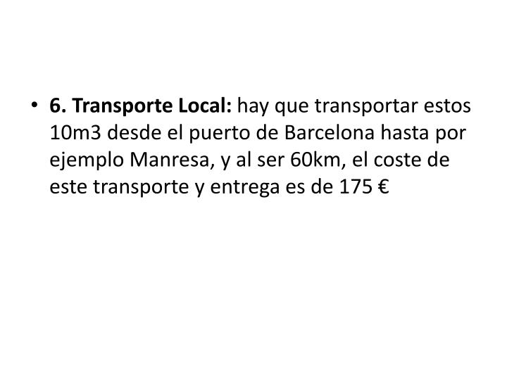 6. Transporte Local: