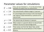 parameter values for simulations