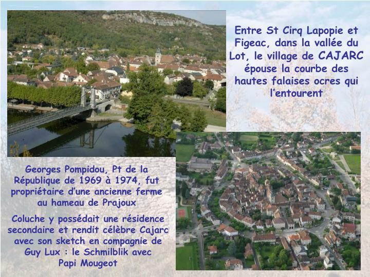 Entre St Cirq Lapopie et Figeac, dans la valle du Lot, le village de