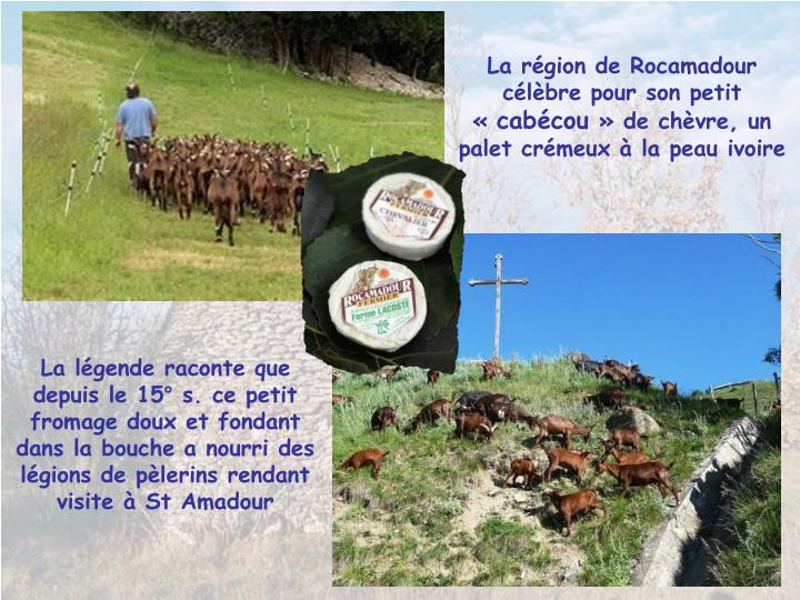 La rgion de Rocamadour clbre pour son petit