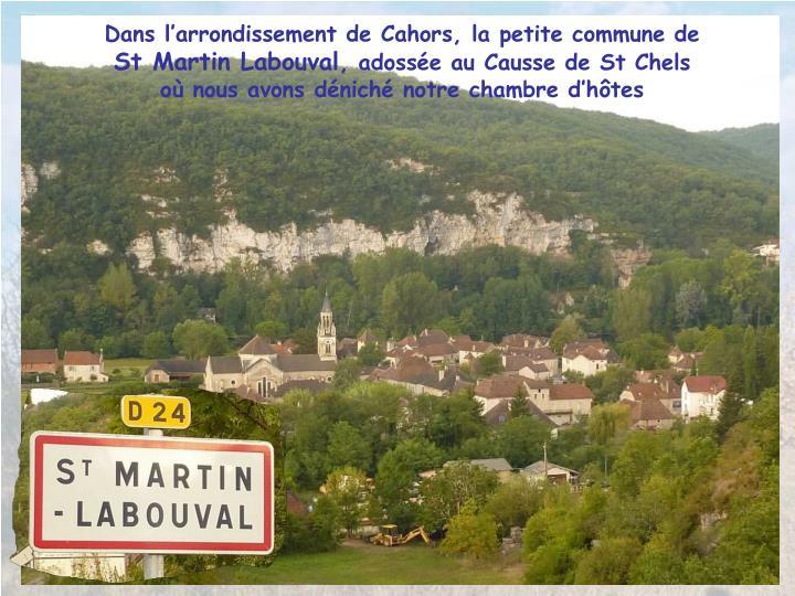 Dans larrondissement de Cahors, la petite commune de