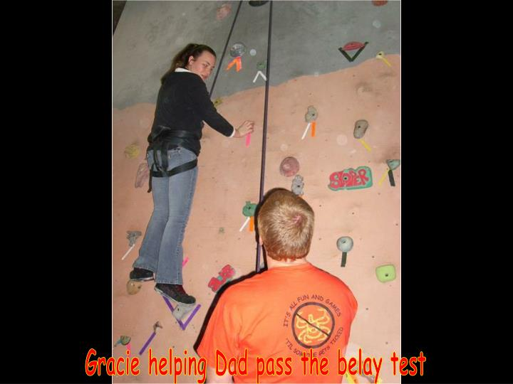 Gracie helping Dad pass the belay test