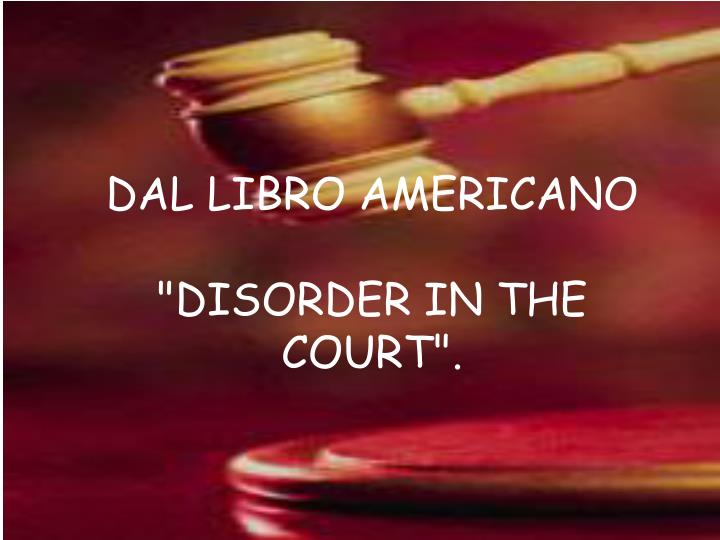 Dal libro americano disorder in the court