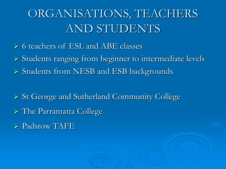 Organisations teachers and students