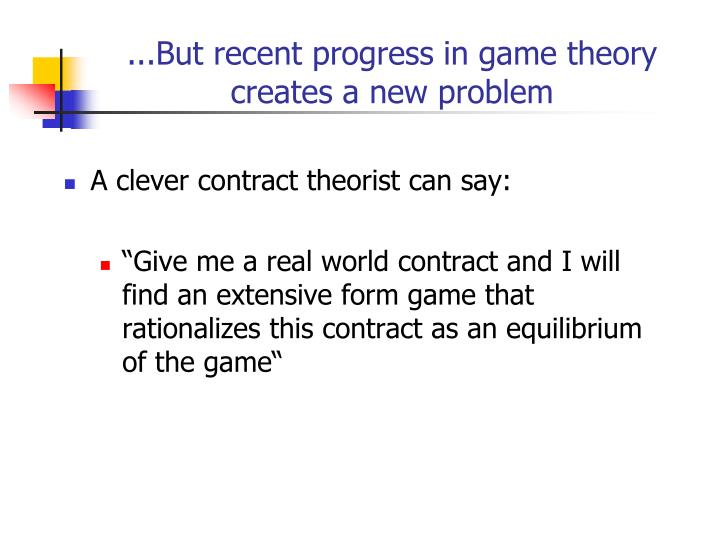 ...But recent progress in game theory creates a new problem