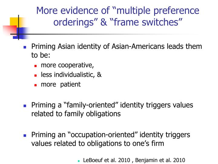 "More evidence of ""multiple preference orderings"" & ""frame switches"""