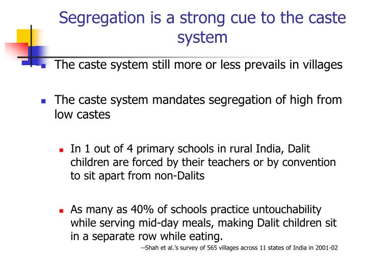 Segregation is a strong cue to the caste system