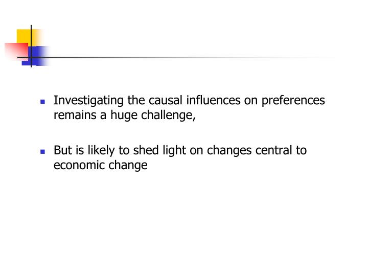 Investigating the causal influences on preferences remains a huge challenge,