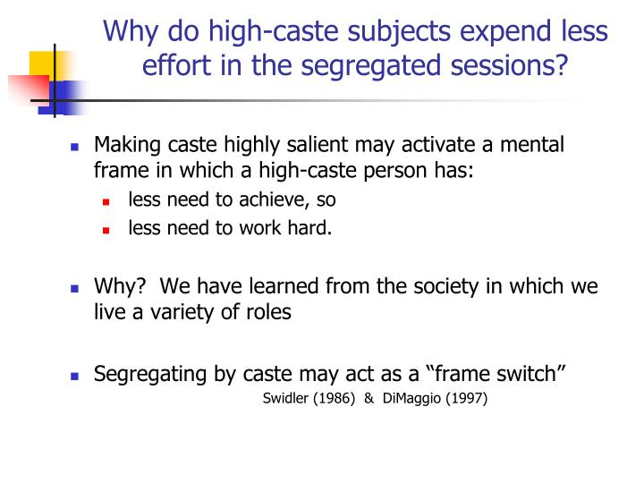 Why do high-caste subjects expend less effort in the segregated sessions?
