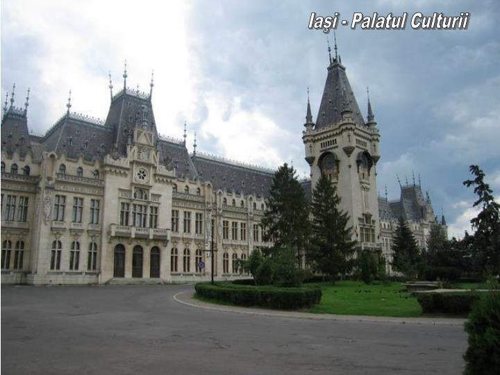 Iaşi - Palatul Culturii
