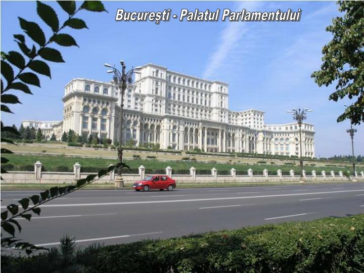 Bucureşti - Palatul Parlamentului