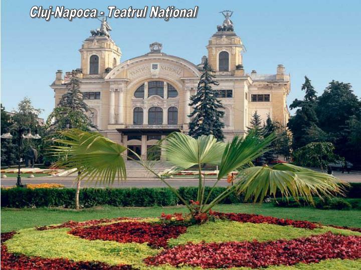 Cluj-Napoca - Teatrul Naţional