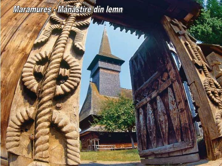 Maramureş - Mănăstire din lemn