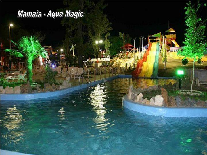 Mamaia - Aqua Magic