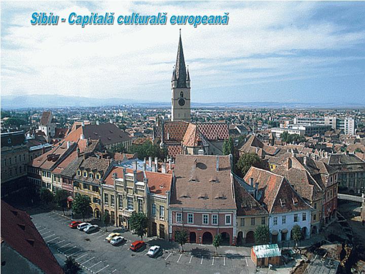 Sibiu - Capitală culturală europeană