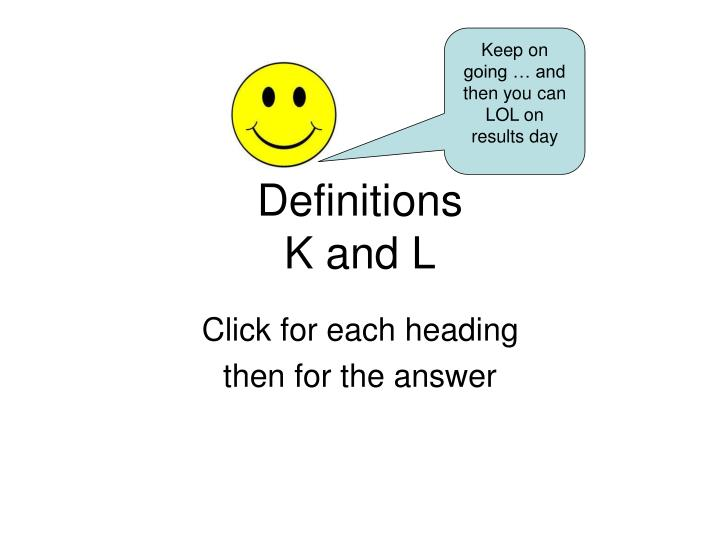 Definitions k and l