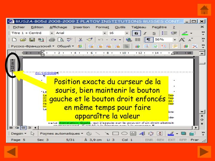 Position exacte du curseur de la souris, bien maintenir le bouton gauche et le bouton droit enfoncés en même temps pour faire apparaître la valeur