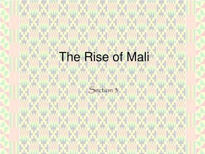 The Rise of Mali