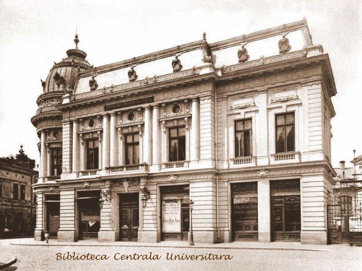 Biblioteca  Centrala  Universitara
