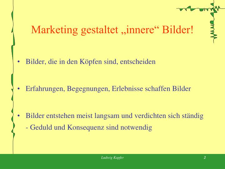 "Marketing gestaltet ""innere"" Bilder!"
