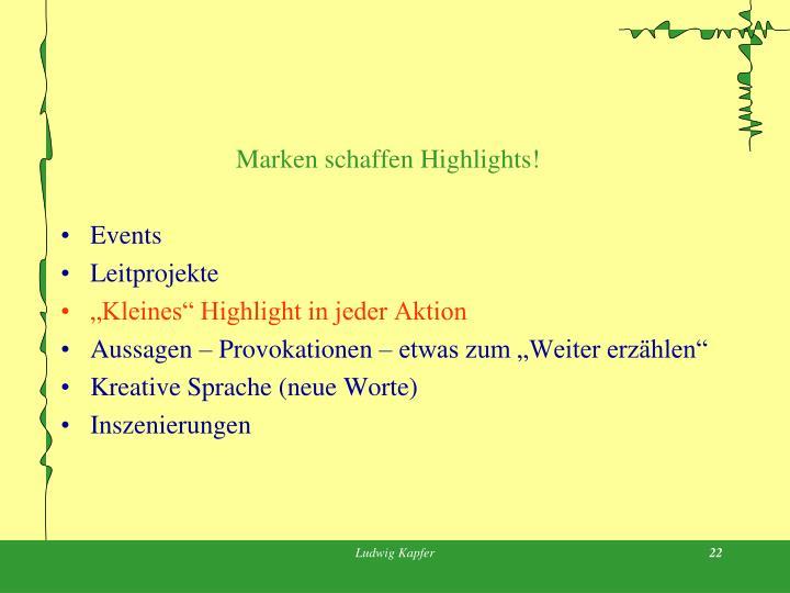 Marken schaffen Highlights!