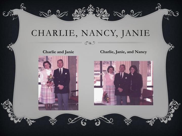 Charlie, Nancy, Janie