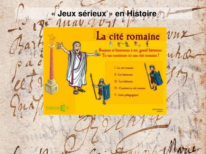 «Jeux sérieux» en Histoire