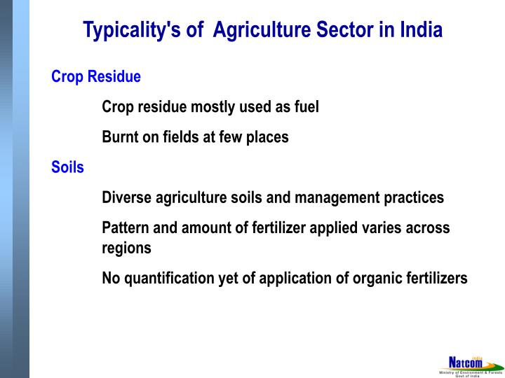 Typicality's of  Agriculture Sector in India