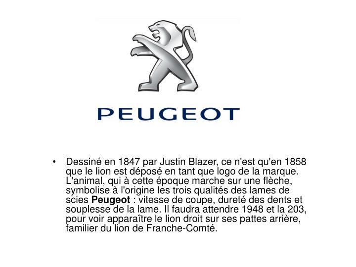 Dessin en 1847 par Justin Blazer, ce n'est qu'en 1858 que le lion est dpos en tant que logo de la marque. L'animal, qui  cette poque marche sur une flche, symbolise  l'origine les trois qualits des lames de scies