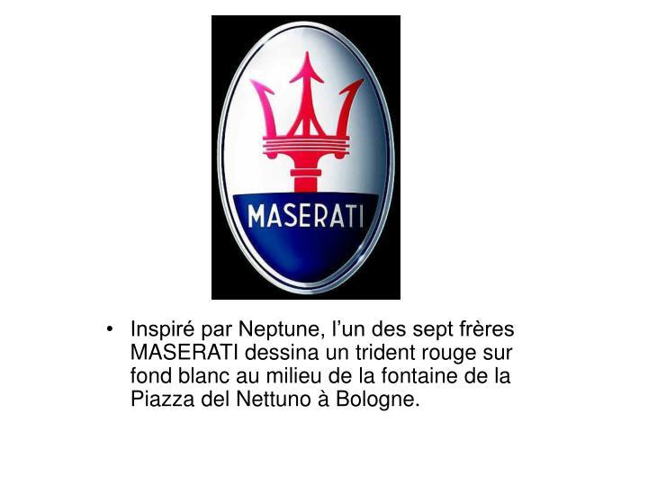 Inspiré par Neptune, l'un des sept frères MASERATI dessina un trident rouge sur fond blanc au milieu de la fontaine de la Piazza del Nettuno à Bologne.