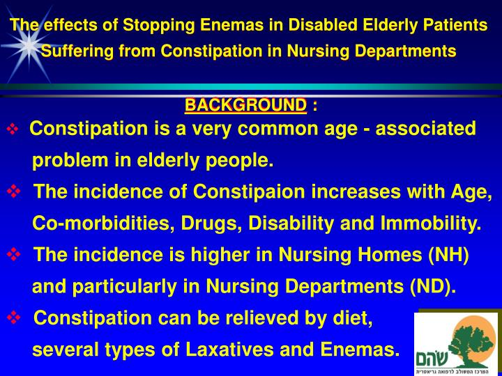 The effects of Stopping Enemas in Disabled Elderly Patients Suffering from Constipation in Nursing Departments