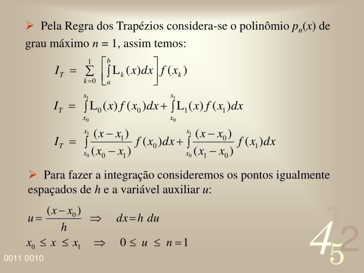 Pela Regra dos Trapézios considera-se o polinômio