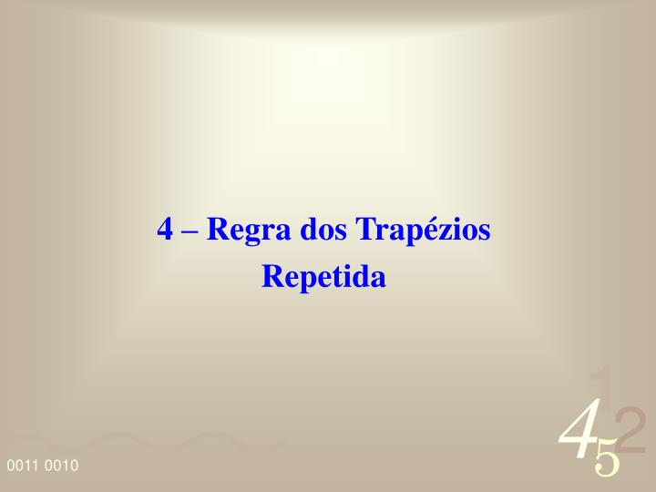 4 – Regra dos Trapézios