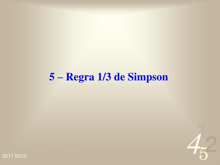 5 – Regra 1/3 de Simpson
