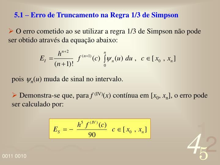 5.1 – Erro de Truncamento na Regra 1/3 de Simpson