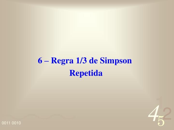 6 – Regra 1/3 de Simpson