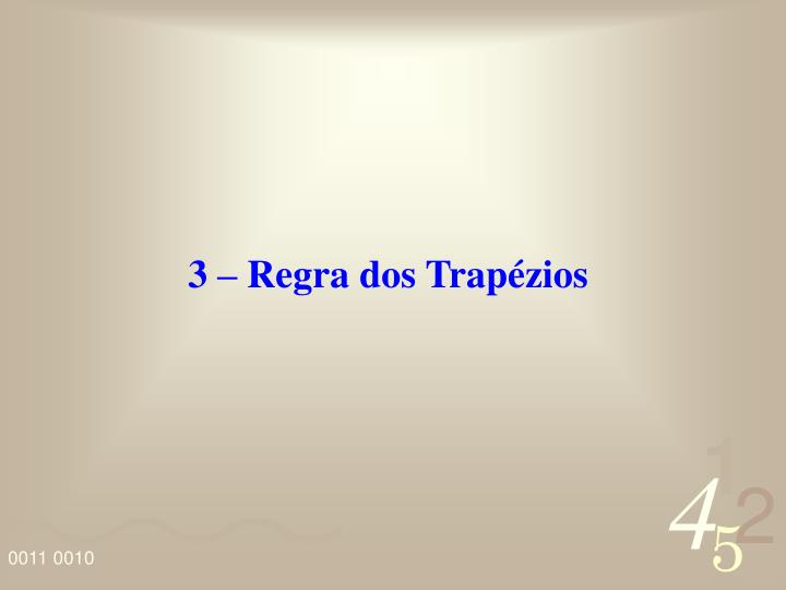 3 – Regra dos Trapézios