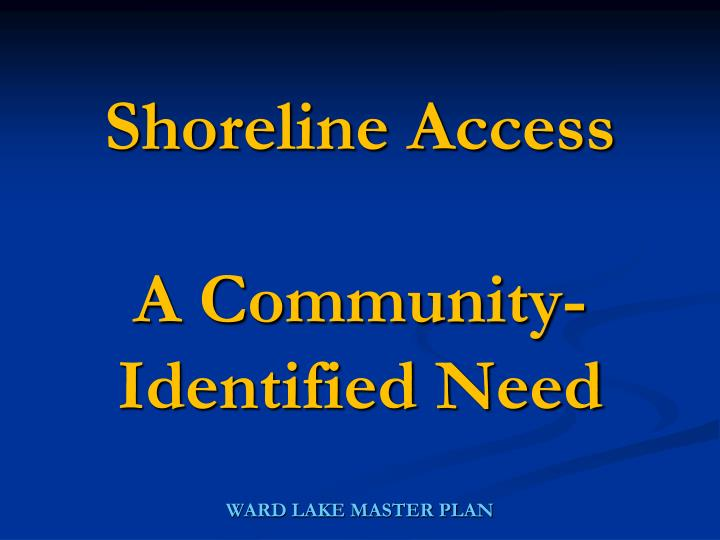 Shoreline access a community identified need