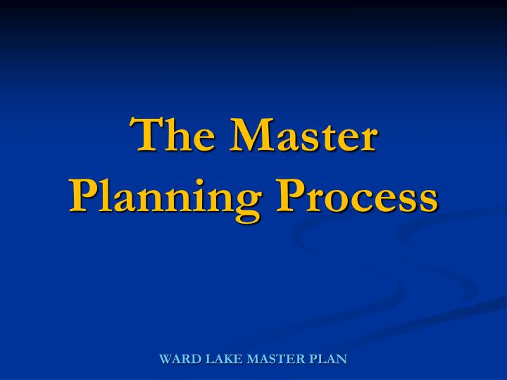 The Master Planning Process